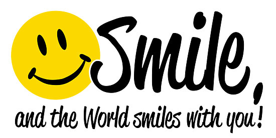 """Smile and the world smiles with you, cry and you cry alone."""